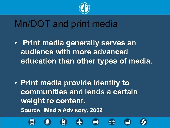 Mn/DOT and print media • Print media generally serves an audience with more advanced