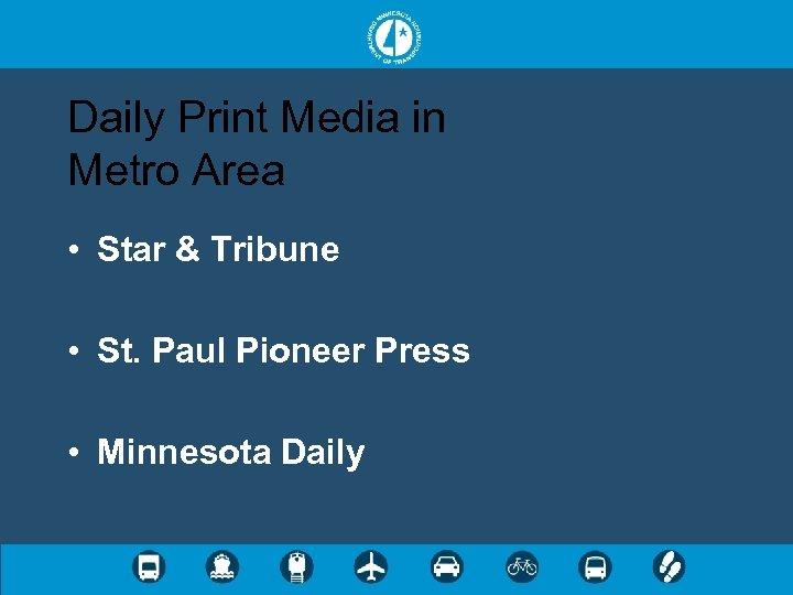 Daily Print Media in Metro Area • Star & Tribune • St. Paul Pioneer