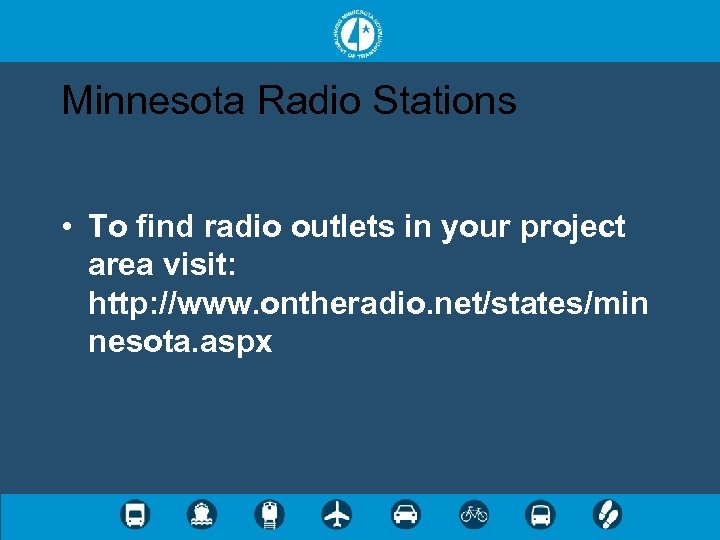 Minnesota Radio Stations • To find radio outlets in your project area visit: http: