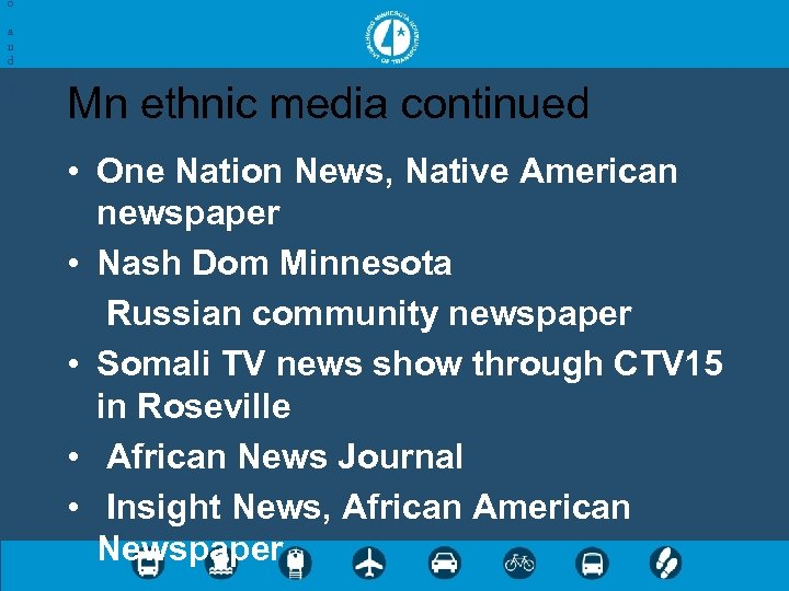o a n d T V Mn ethnic media continued • One Nation News,