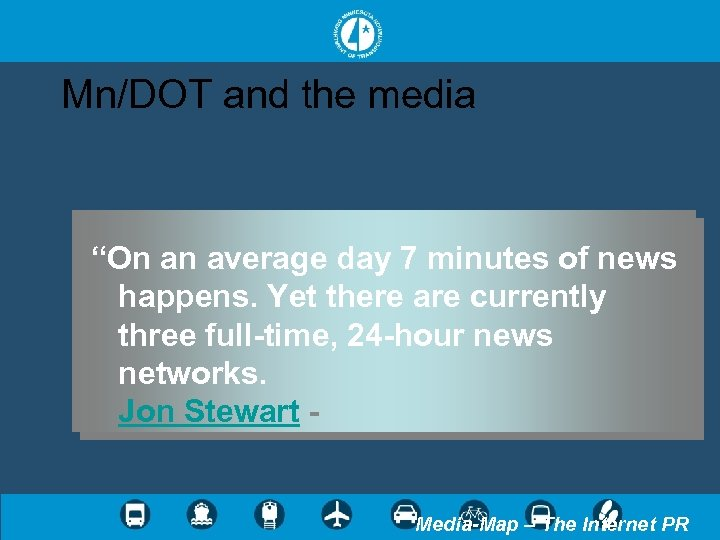 """Mn/DOT and the media """"On an average day 7 minutes of news happens. Yet"""