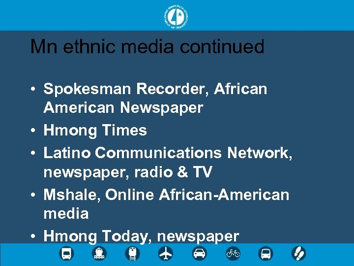 Mn ethnic media continued • Spokesman Recorder, African American Newspaper • Hmong Times •