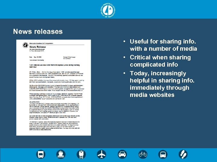 News releases • Useful for sharing info. with a number of media • Critical