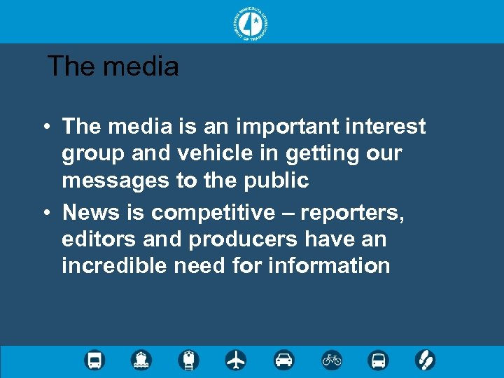 The media • The media is an important interest group and vehicle in getting