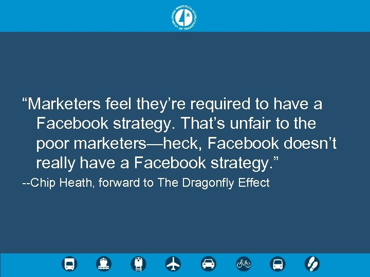 """""""Marketers feel they're required to have a Facebook strategy. That's unfair to the poor"""
