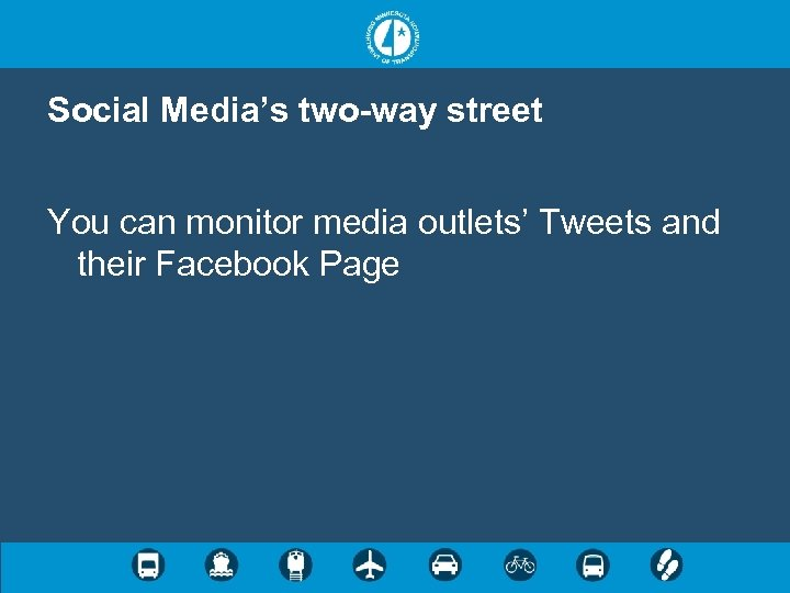 Social Media's two-way street You can monitor media outlets' Tweets and their Facebook Page
