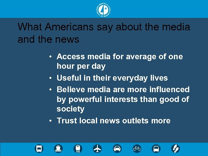What Americans say about the media and the news • Access media for average