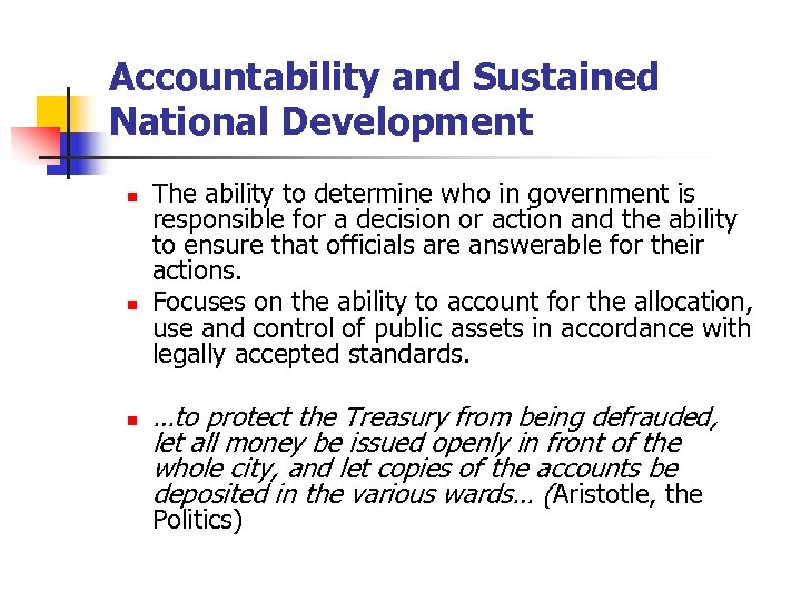 Accountability and Sustained National Development n n n The ability to determine who in