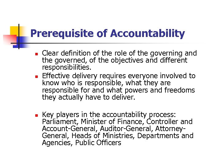 Prerequisite of Accountability n n n Clear definition of the role of the governing