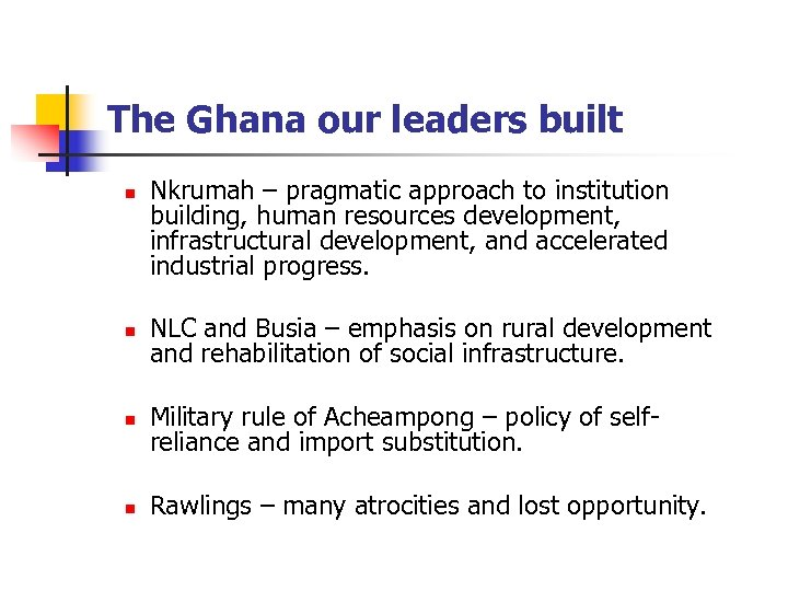 The Ghana our leaders built n Nkrumah – pragmatic approach to institution building, human
