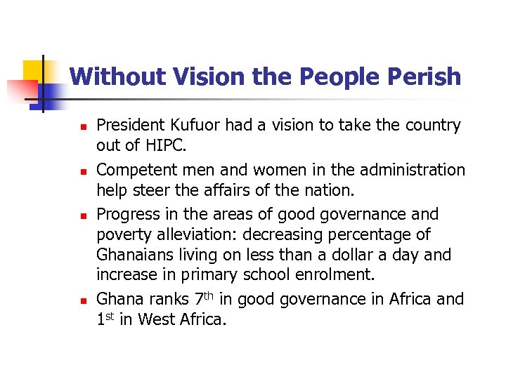 Without Vision the People Perish n n President Kufuor had a vision to take
