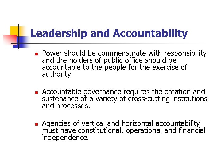 Leadership and Accountability n n n Power should be commensurate with responsibility and the