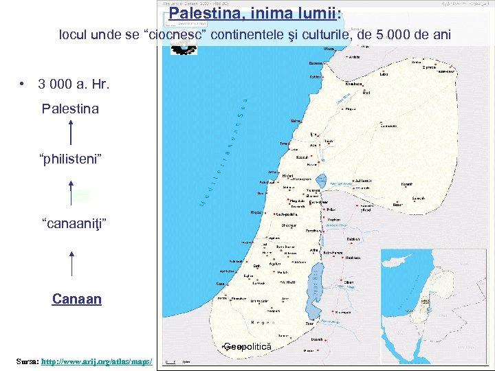 """Palestina, inima lumii: locul unde se """"ciocnesc"""" continentele şi culturile, de 5 000 de"""