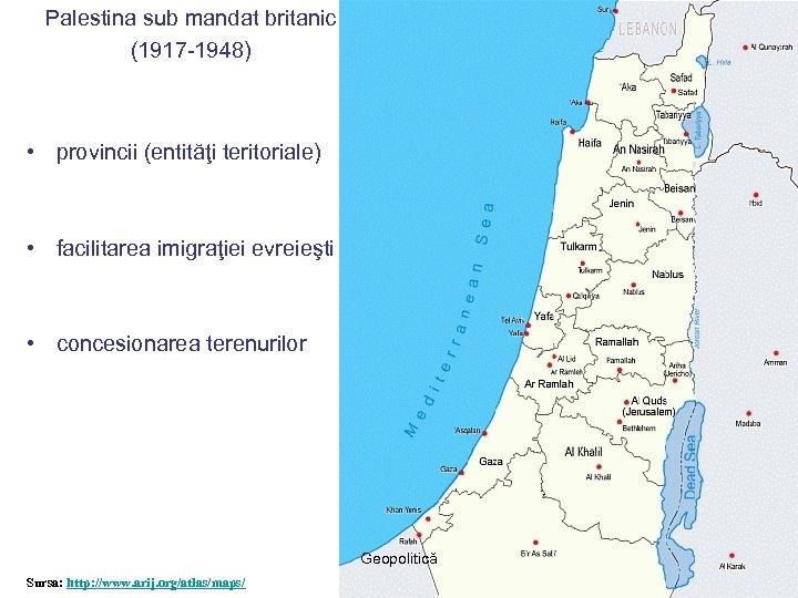 Palestina sub mandat britanic (1917 -1948) • provincii (entităţi teritoriale) • facilitarea imigraţiei evreieşti