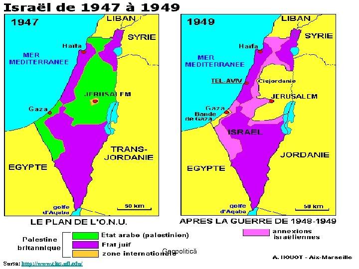Geopolitică Sursa: http: //www. clas. ufl. edu/