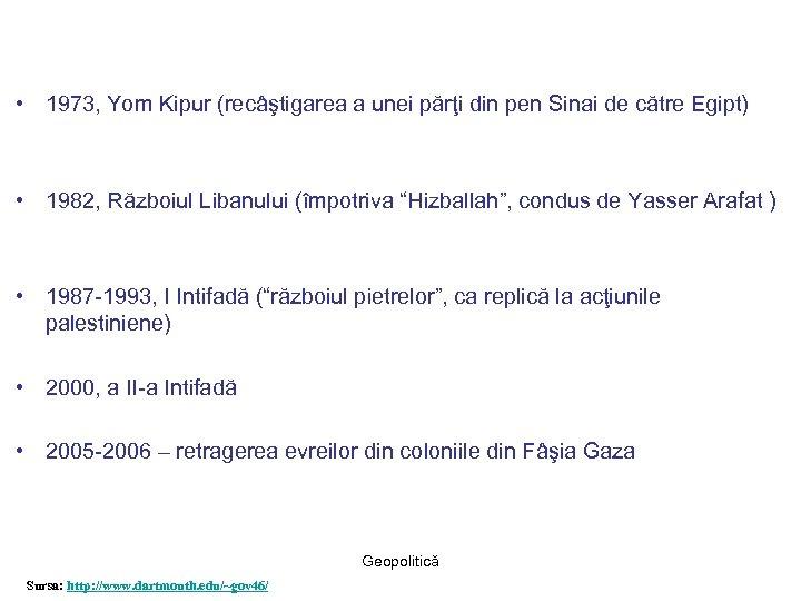 • 1973, Yom Kipur (recâştigarea a unei părţi din pen Sinai de către