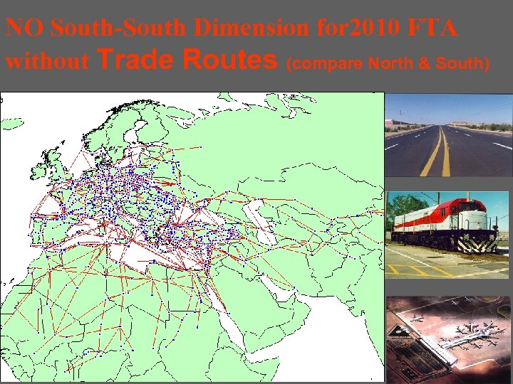 NO South-South Dimension for 2010 FTA without Trade Routes (compare North & South)