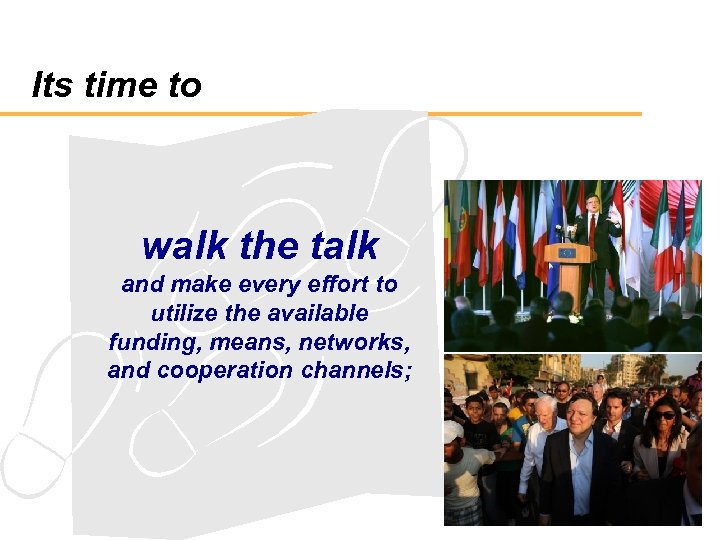 Its time to walk the talk and make every effort to utilize the available