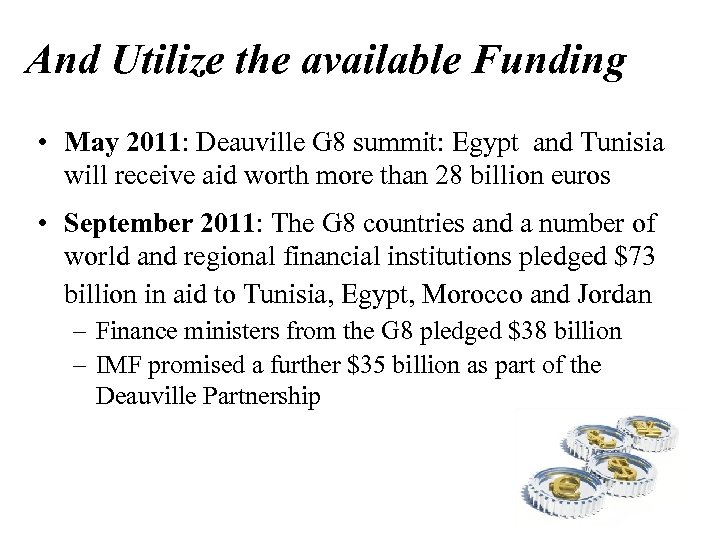 And Utilize the available Funding • May 2011: Deauville G 8 summit: Egypt and