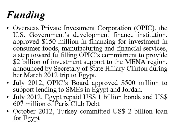 Funding • Overseas Private Investment Corporation (OPIC), the U. S. Government's development finance institution,