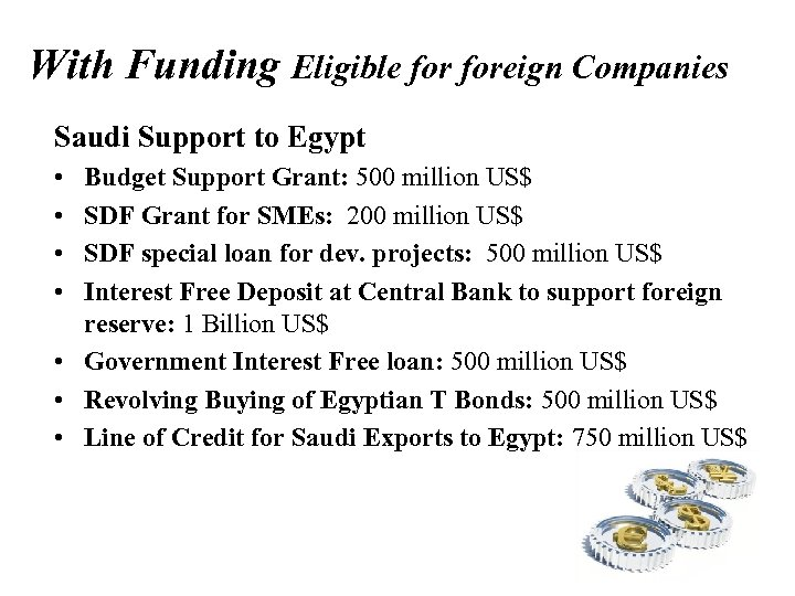 With Funding Eligible foreign Companies Saudi Support to Egypt • • Budget Support Grant: