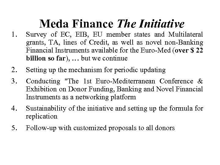 Meda Finance The Initiative 1. Survey of EC, EIB, EU member states and Multilateral