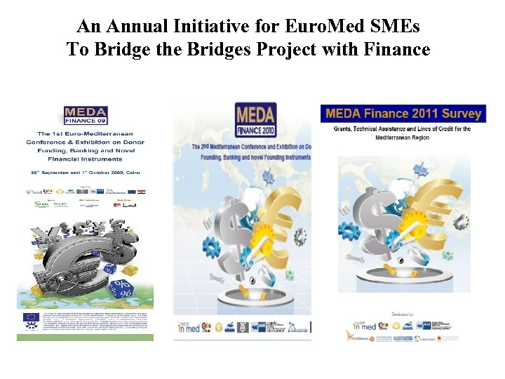 An Annual Initiative for Euro. Med SMEs To Bridge the Bridges Project with Finance