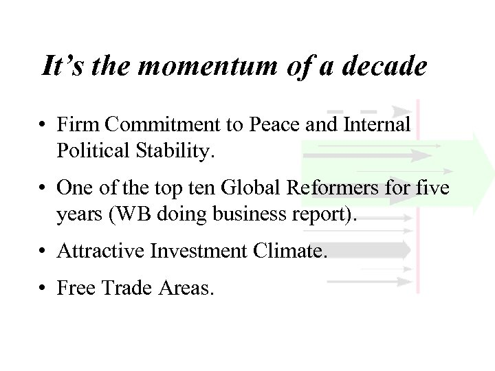 It's the momentum of a decade • Firm Commitment to Peace and Internal Political