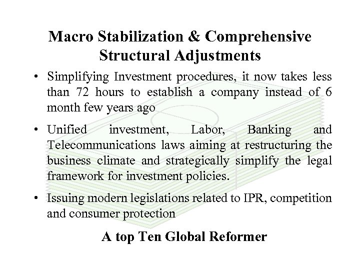Macro Stabilization & Comprehensive Structural Adjustments • Simplifying Investment procedures, it now takes less