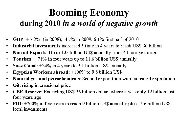 Booming Economy during 2010 in a world of negative growth • • • GDP:
