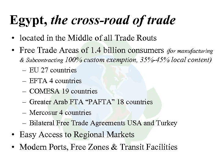 Egypt, the cross-road of trade • located in the Middle of all Trade Routs