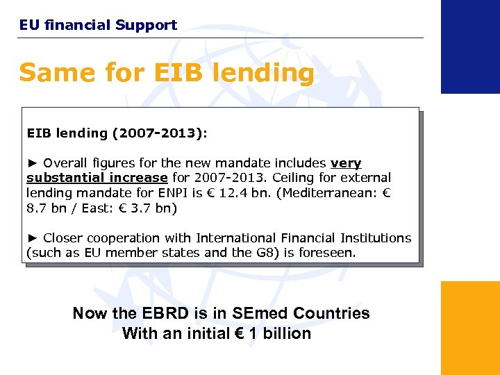 EU financial Support Same for EIB lending (2007 -2013): ► Overall figures for the