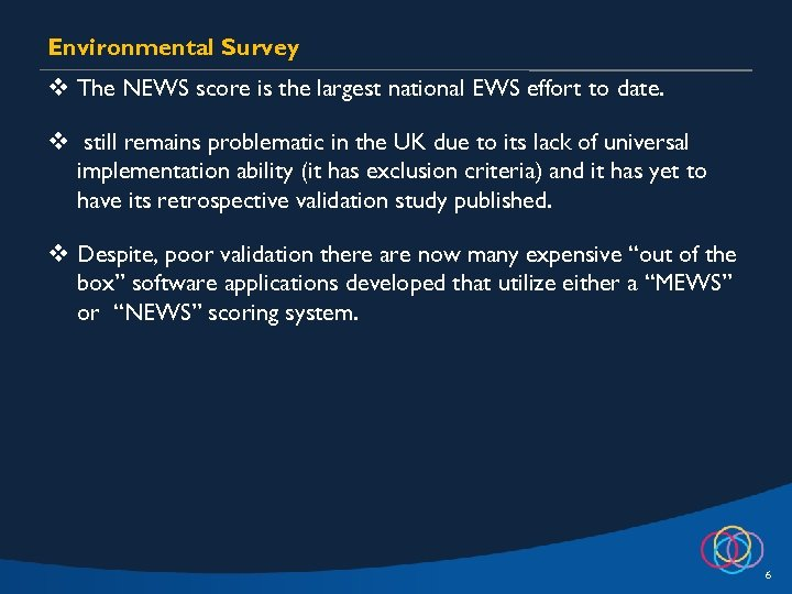 Environmental Survey v The NEWS score is the largest national EWS effort to date.