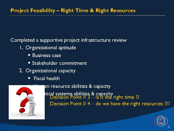 Project Feasibility – Right Time & Right Resources Completed a supportive project infrastructure review