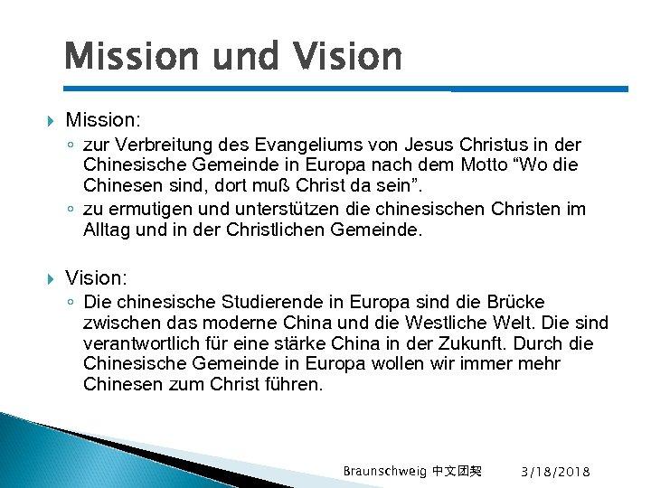 Mission und Vision Mission: ◦ zur Verbreitung des Evangeliums von Jesus Christus in der