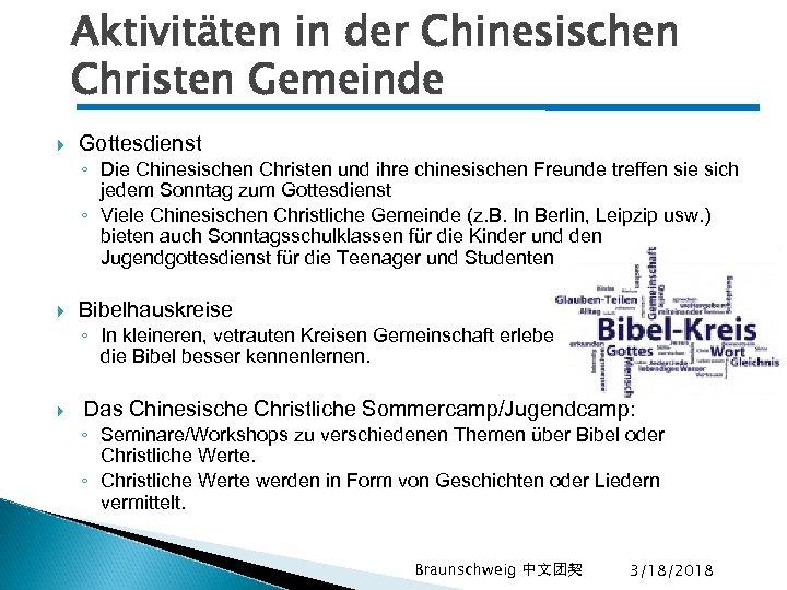 Aktivitäten in der Chinesischen Christen Gemeinde Gottesdienst ◦ Die Chinesischen Christen und ihre chinesischen