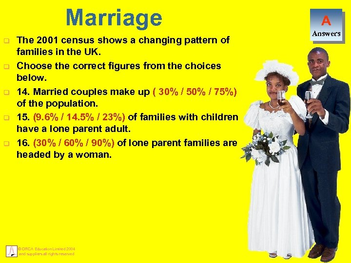 Marriage q q q The 2001 census shows a changing pattern of families in