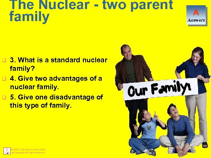 The Nuclear - two parent family q q q 3. What is a standard