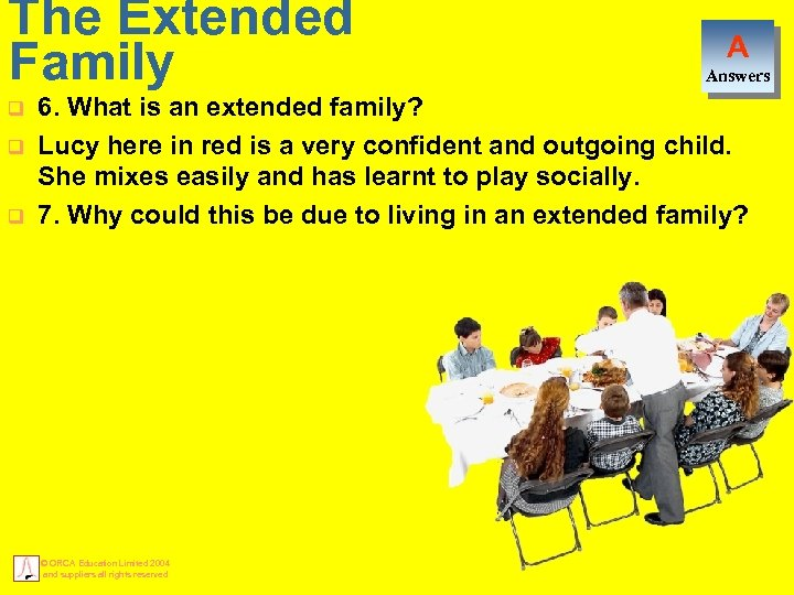 The Extended Family q q q A Answers 6. What is an extended family?