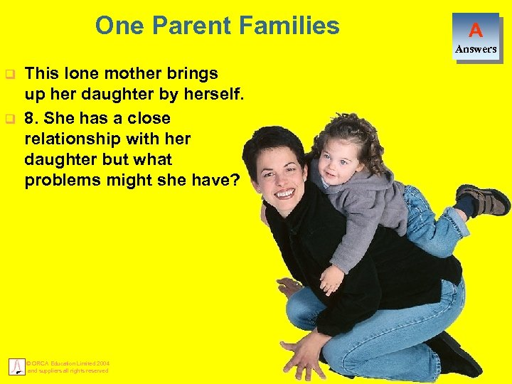 One Parent Families A Answers q q This lone mother brings up her daughter
