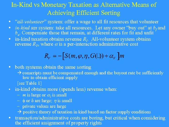 "In-Kind vs Monetary Taxation as Alternative Means of Achieving Efficient Sorting • ""all-volunteer"" system:"