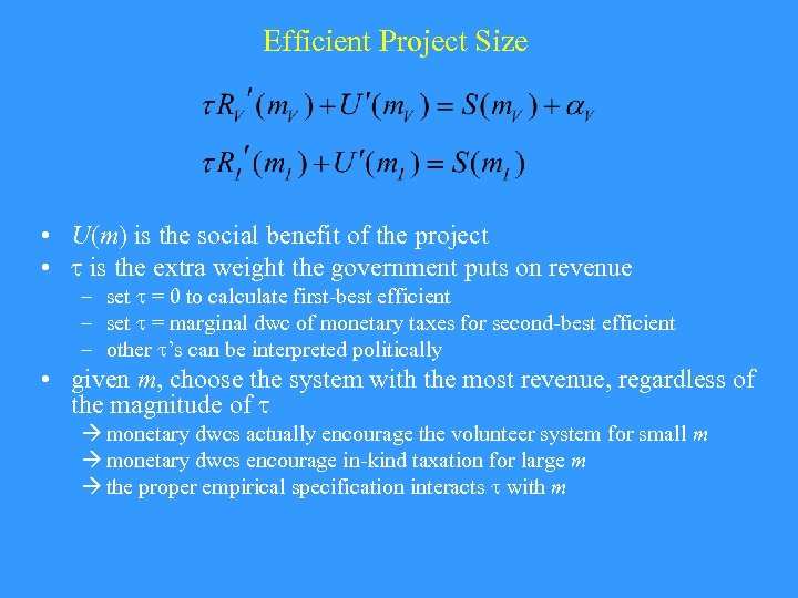 Efficient Project Size • U(m) is the social benefit of the project • is