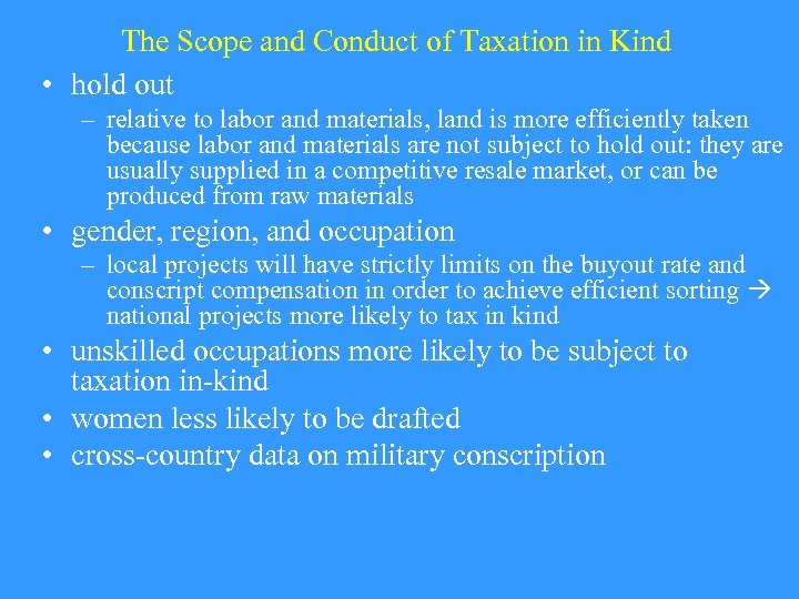 The Scope and Conduct of Taxation in Kind • hold out – relative to