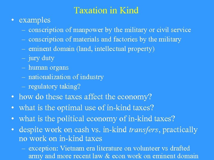• examples – – – – • • Taxation in Kind conscription of