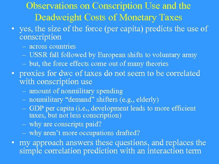 Observations on Conscription Use and the Deadweight Costs of Monetary Taxes • yes, the