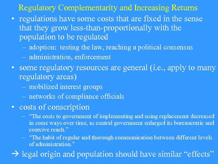 Regulatory Complementarity and Increasing Returns • regulations have some costs that are fixed in