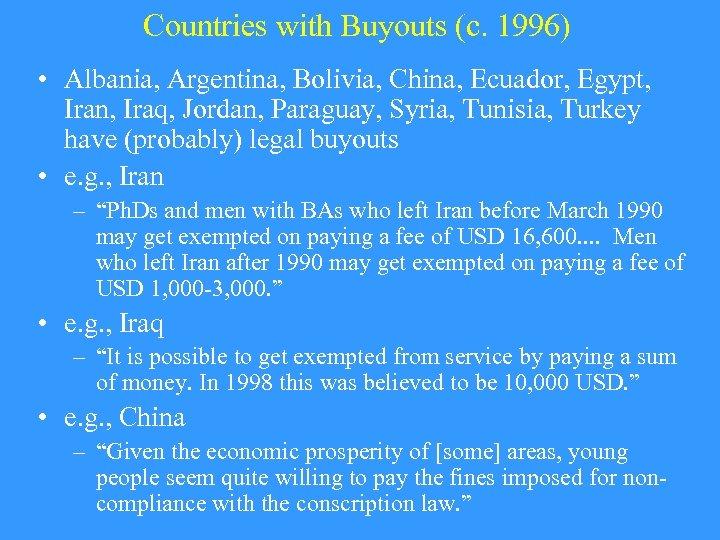Countries with Buyouts (c. 1996) • Albania, Argentina, Bolivia, China, Ecuador, Egypt, Iran, Iraq,
