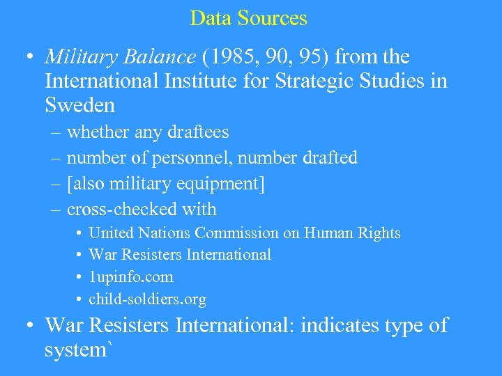 Data Sources • Military Balance (1985, 90, 95) from the International Institute for Strategic