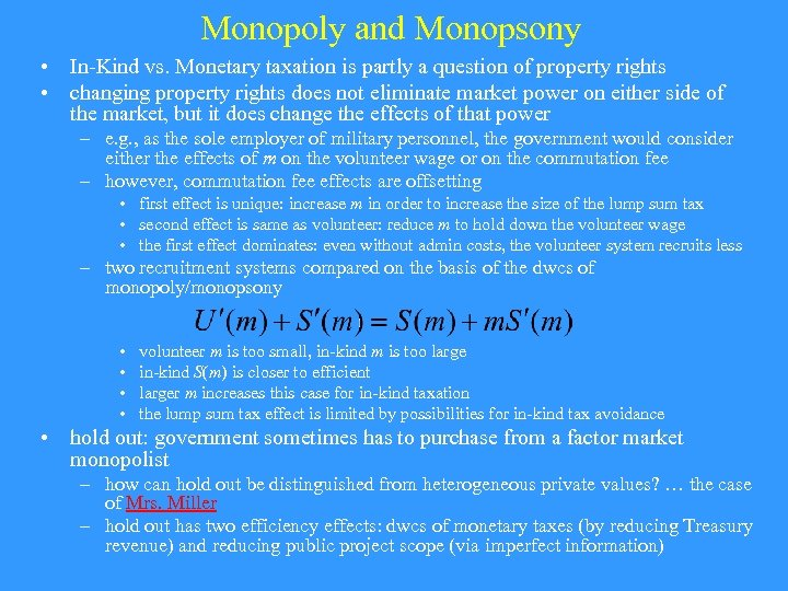 Monopoly and Monopsony • In-Kind vs. Monetary taxation is partly a question of property