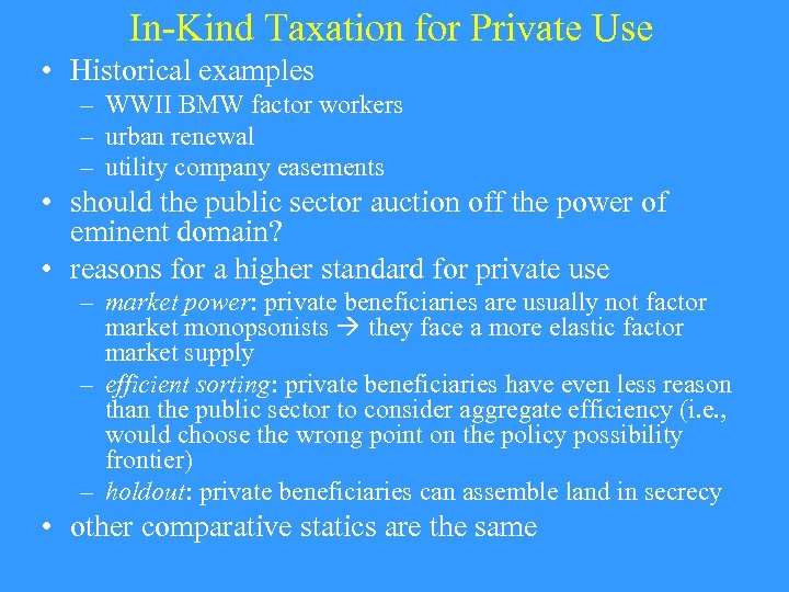 In-Kind Taxation for Private Use • Historical examples – WWII BMW factor workers –